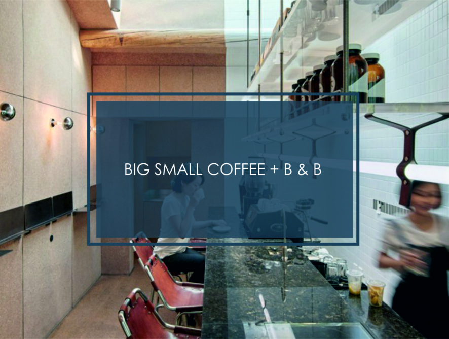 BIG SMALL COFFEE + B & B